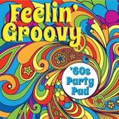 Feelin' Groovy: '60s Party Pad von Various Artists
