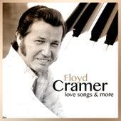 Floyd Cramer: Love Songs & More by Floyd Cramer