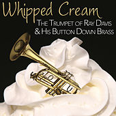 Whipped Cream: The Funky Trumpet of Ray Davies & His Button Down Brass by Various Artists