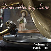 Down Memory Lane, Vol. 1: 1900 - 1910 by Various Artists
