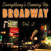 Everything's Coming up Broadway: Best-Loved Musicals, Vol. 2 by Various Artists