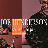 So Near, So Far (Musings For Miles) by Joe Henderson