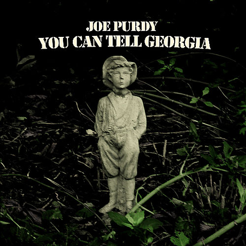 You Can Tell Georgia by Joe Purdy