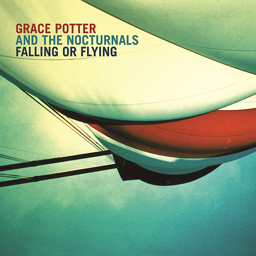 Falling or Flying by Grace Potter And The Nocturnals