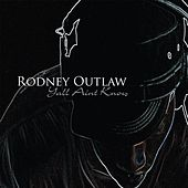 Yall Aint Know di Rodney Outlaw