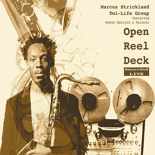 Open Reel Deck by Marcus Strickland