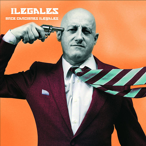 Once Canciones Ilegales by Ilegales