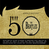 Homenaje 50 Aniversario: The Beatles (Deluxe Edition) by Various Artists