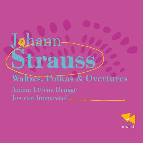 Johann Strauss: Valses, Polkas & Overtures by Anima Eterna Orchestra