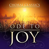 Ode To Joy:  Choral Classics von Various Artists
