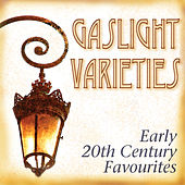 Gaslight Varieties: Early 20th-Century Favourites von Various Artists