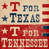 T for Texas, T for Tennessee by Various Artists