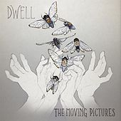 Dwell by Moving Pictures