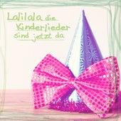 Lalilala Die Kinderlieder Sind Jetzt Da by Various Artists
