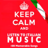 Keep Calm and Listen to Italian Music de Various Artists