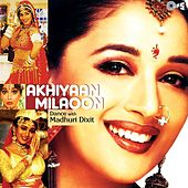 Akhiyaan Milaoon - Dance With Madhuri Dixit by Various Artists