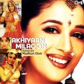 Akhiyaan Milaoon - Dance With Madhuri Dixit de Various Artists