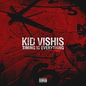 Timing Is Everything by Kid Vishis