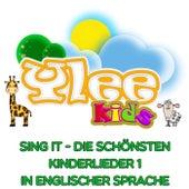 Sing it - Die schönsten Kinderlieder 1 in englischer Sprache von YLEE Kids