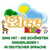 Sing mit - Die schönsten Kinderlieder 1 in deutscher Sprache von YLEE Kids