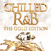Chilled R&B: The Gold Edition by Various Artists