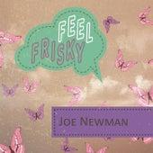Feel Frisky by Joe Newman
