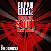 There Is Soul in My House - Discorocks by Various Artists