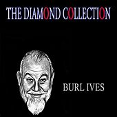 The Diamond Collection (Original Recordings) by Burl Ives