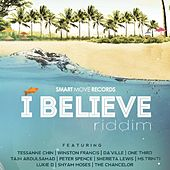 I Believe Riddim by Various Artists