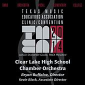2014 Texas Music Educators Association (TMEA): Clear Lake High School Chamber Orchestra [Live] von Clear Lake High School Chamber Orchestra