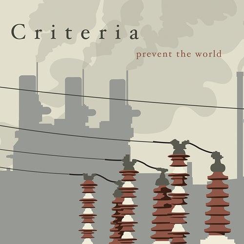 Prevent The World by Criteria