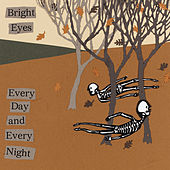 Every Day And Every Night von Bright Eyes