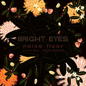 Noise Floor (Rarities: 1998-2005) von Bright Eyes