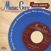 Music City Vocal Groups: Greasy Love Songs Of Teenage Romance, Regret, Hope And Despair by Various Artists