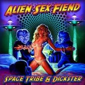 Alien Sex Fiend by Space Tribe