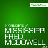 Highlights Of Mississippi Fred McDowell, Vol. 2 by Mississippi Fred McDowell