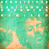 California Dreaming Remixed by Afrolicious