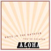 Boys in the Bathtub by Aloha