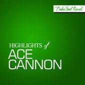 Highlights Of Ace Cannon de Ace Cannon