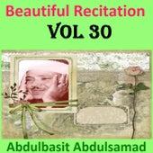 Beautiful Recitation, Vol. 30 (Quran - Coran - Islam) by Abdul Basit Abdul Samad
