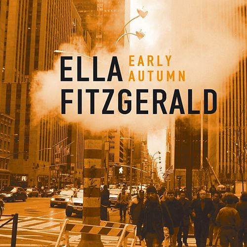 Early Autumn by Ella Fitzgerald