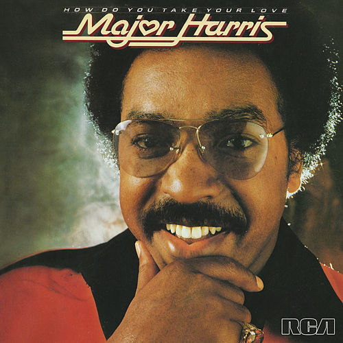 How Do You Take Your Love by Major Harris