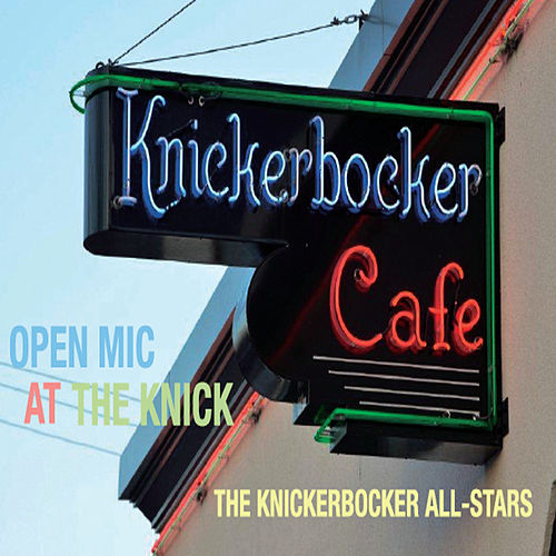 Open Mic At the Knick de The Knickerbocker All-Stars