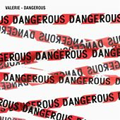 Dangerous by Valerie