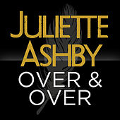Over & Over by Juliette Ashby