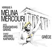 Hommage à Mélina Mercouri avec Paraskevas Grekis (Grèce) by Various Artists