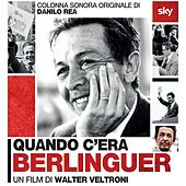 Quando c'era Berlinguer (Colonna sonora originale del film di Walter Veltroni) di Various Artists