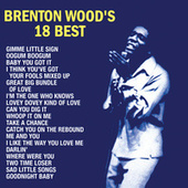 Brenton Wood's 18 Best by Brenton Wood