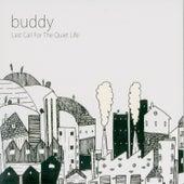 Last Call for the Quiet Life de Buddy