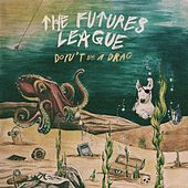 Don't Be a Drag by The Futures League